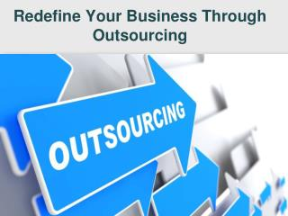 Redefine Your Business through Outsourcing