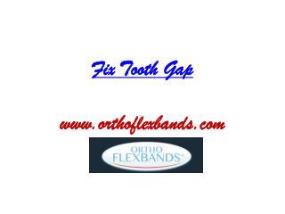 Fix Tooth Gap - www.orthoflexbands.com