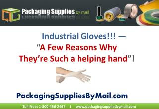 Industrial Gloves - A few reasons why they are such a helpin