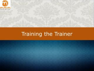 Training the trainer