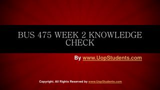 Bus 475 week 2 knowledge Check Answers
