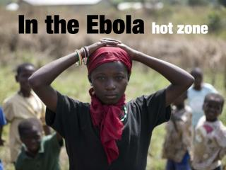 In the Ebola hot zone