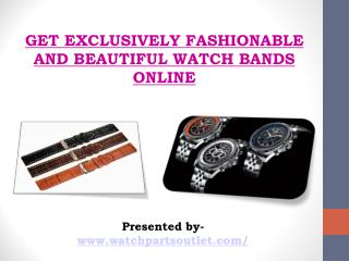 Shop Trendy and Attractive Watch Bands from Online