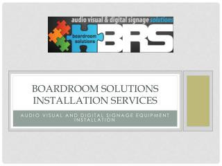 Boardroom Solutions Installation Services