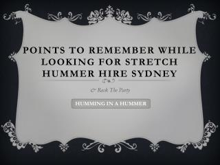 Points to remember while looking for stretch hummer hire Syd