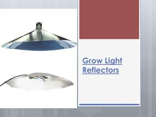 Grow Light Reflectors