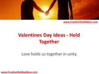 Valentines Day Ideas - Held Together