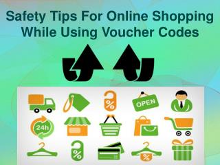 Safety Tips For Online Shopping While Using Voucher codes