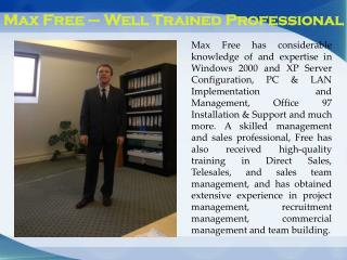Max Free – Well Trained Professional