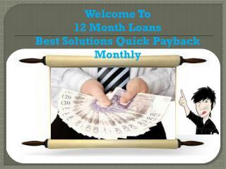 Loans For 12 Months @ www.12monthloansasap.co.uk
