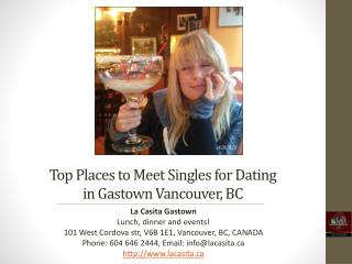 Top Places to Meet Singles in Gastown Vancouver BC