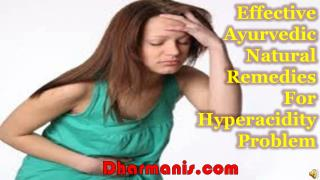 Effective Ayurvedic Natural Remedies For Hyperacidity Proble