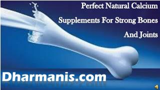 Perfect Natural Calcium Supplements For Strong Bones And Joi