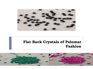 Flat Back Crystals of Palomar Fashion