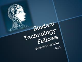 Student Technology Fellow Orientation