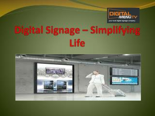 Digital Signage – Simplifying Life