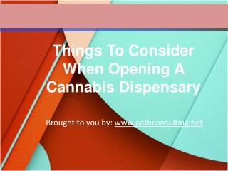 Things To Consider When Opening A Cannabis Dispensary