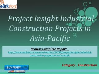 Aarkstore - Project Insight Industrial Construction Projects