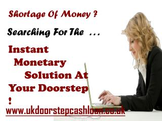 Doorstep Loans No Fee @ www.ukdoorstepcashloan.co.uk