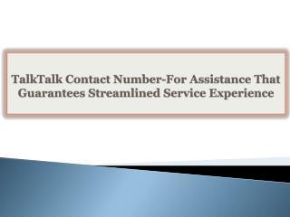 TalkTalk Contact Number-For Assistance That Guarantees Strea