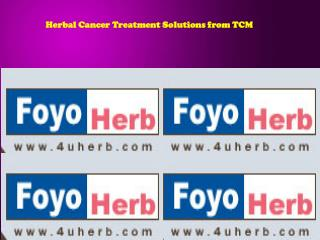 Herbal Cancer Treatment Solutions from TCM