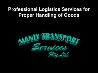 Professional Logistics Services for Proper Handling of Goods