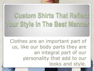 Custom Shirts That Reflect Your Style in The Best Manner