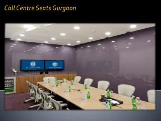 Call centre Seats Gurgaon