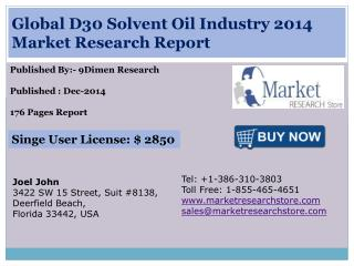 Global D30 Solvent Oil Industry 2014 Market Research Report