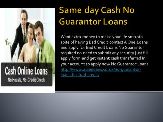 Same day Cash No Guarantor Loans