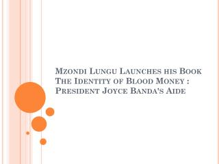 Mzondi Lungu Launches his Book The Identity of Blood Money