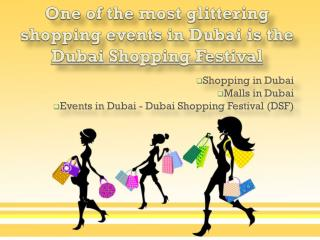 One of the most glittering shopping events in Dubai is DSF