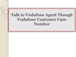 Talk to Vodafone Agent Though Vodafone Customer Care Number
