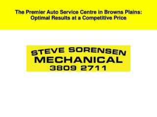 The Premier Auto Service Centre in Browns Plains: Optimal Re