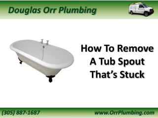 Miami Plumber Shares How To Remove A Tub Spout That's Stuck