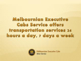 Melbournian Executive Cabs Service offers transportation ser