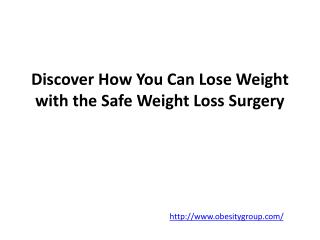 Discover How You Can Lose Weight with the Safe Weight Loss S