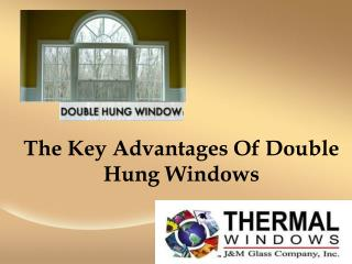 The Key Advantages Of Double Hung Windows