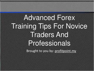 Advanced Forex Training Tips For Novice Traders And Professi