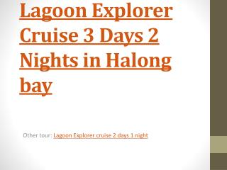 Lagoon Explorer Cruise 3 days in Halong bay
