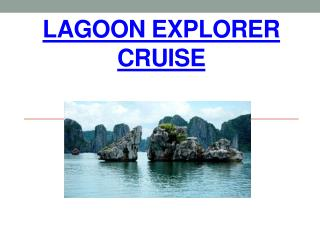 Lagoon Explorer Cruise in Halong bay