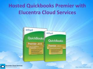 Hosted Quickbooks Premier with Elucentra Cloud Services