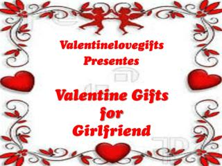 Valentine Gifts for girlfriend