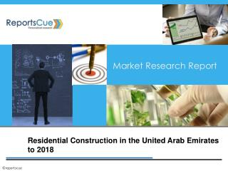 Residential Construction in the United Arab Emirates to 2018