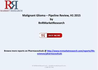 Malignant Glioma Pipeline Review 2015