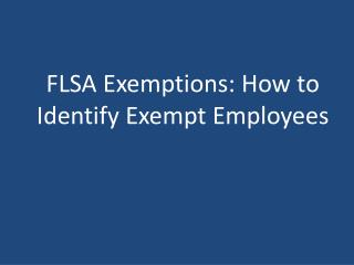 FLSA Exemptions: How to Identify Exempt Employees