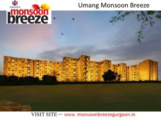 Umang Monsoon Breeze - Sector 78 Gurgaon CALL US 9891856789