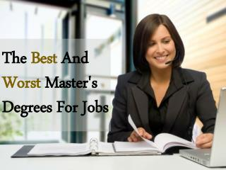 The Best And Worst Master's Degrees For Jobs