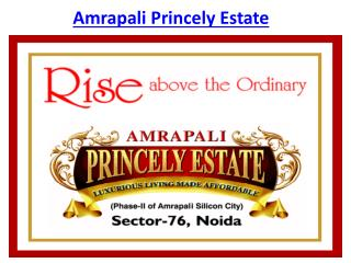 Amrapali Princely Estate @9650-127-127 Luxury Apartments
