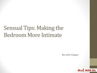 Sensual Tips - Making the Bedroom More Intimate
